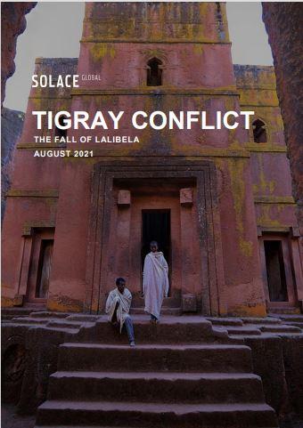 Country Advisory | Ethiopia: Tigray Conflict, The Fall of Lalibela